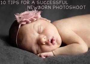 10 Tips Successful Newborn Shoot